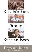 Russia's fate through Russian eyes : voices of the new generation