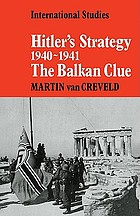 Hitler's strategy 1940-1941 : the Balkan clue
