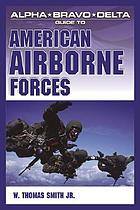 Alpha Bravo Delta guide to American airborne forces