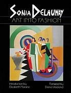 Sonia Delaunay : art into fashion