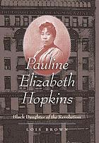 Pauline Elizabeth Hopkins : Black daughter of the Revolution