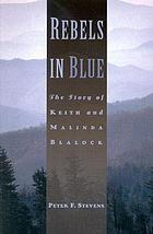 Rebels in blue : the story of Keith and Malinda Blalock