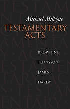 Testamentary acts : Browning, Tennyson, James, Hardy