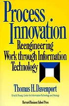Process innovation : reengineering work through information technology