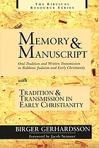 Memory and manuscript : oral tradition and written transmission in rabbinic Judaism and early Christianity ; with, Tradition and transmission in early Christianity