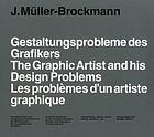The graphic artist and his design problems : creative problems of the graphic designer : design and training in commercial art = Gestaltungsprobleme des Grafikers : Gestalterische und erzieherische Probleme in der Werbegrafik : die Ausbildung des Grafikers = Les problèmes d'un artiste graphique : typographie, dessin, photo, labels, couleurs, etc.
