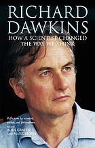 Richard Dawkins how a scientist changed the way we think : reflections by scientists, writers, and philosophersHow a scientist changed the way we think