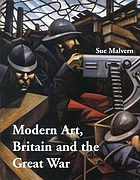 Modern art, Britain, and the Great War : witnessing, testimony, and remembrance