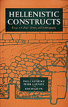 Hellenistic constructs essays in culture, history, and historiography