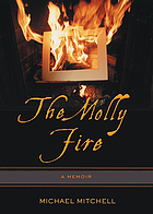 The Molly fire : a memoir