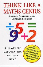 Think like a maths genius : the art of calculating in your head