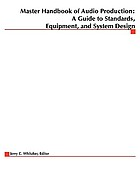 Master handbook of audio production : a guide to standards, equipment, and system design