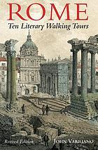 Rome : ten literary walking tours