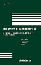 The unity of mathematics in honor of the ninetieth birthday of I.M. GelfandThe unity of mathematics : in honor of the ninetieth birthday of I.M. Gelfand