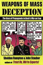 Weapons of mass deception : the uses of propaganda in Bush's war on Iraq