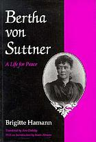 Bertha von Suttner : a life for peace