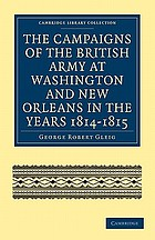 The campaigns of the British army at Washington and New Orleans in the years 1814-1815