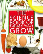The science book of things that grow