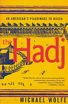 The hadj : an American's pilgrimage to Mecca