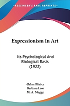 Expressionism in art : its psychological and biological basis