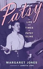 Patsy : the life and times of Patsy Cline