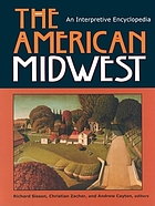 The American Midwest : an interpretive encyclopediaThe American Midwest : an interpretative encyclopedia
