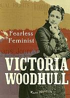Victoria Woodhull : fearless feminist