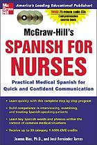 McGraw-Hill's Spanish for nurses practical medical Spanish for quick and confident communication