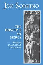 The principle of mercy : taking the crucified people from the Cross
