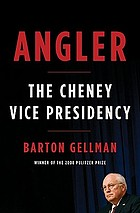 Angler : the Cheney vice presidency
