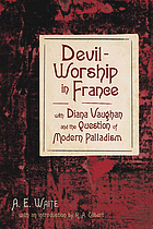 Devil-worship in France, with Diana Vaughan and the question of modern Palladism