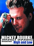 Mickey Rourke : high and low