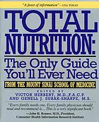 Total nutrition : the only guide you'll ever need