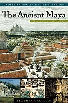 The ancient Maya new perspectives