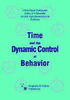 Time and the dynamic control of behavior