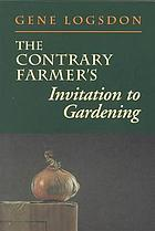 The contrary farmer's invitation to gardening
