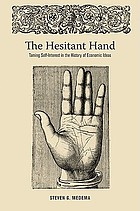The hesitant hand : taming self-interest in the history of economic ideas