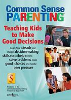Teaching kids to make good decisions : teaching decision-making skills