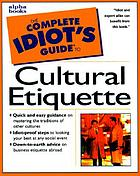 The complete idiot's guide to cultural etiqutte