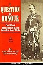 A question of honour : the life of Lieutenant General Valentine Baker Pasha