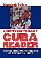 A contemporary Cuba reader : reinventing the Revolution