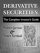 Derivative securities : the complete investor's guide