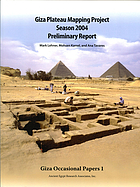 Giza Plateau Mapping Project : season 2004 preliminary report