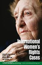 Women's human rights : leading international and national cases