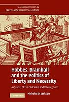 Hobbes, Bramhall and the politics of liberty and necessity : a quarrel of the Civil Wars and Interregnum