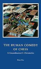 The human comedy of chess : a grandmaster's chronicles