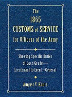 The 1865 customs of service for officers of the Army