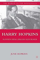 Harry Hopkins : sudden hero, brash reformer