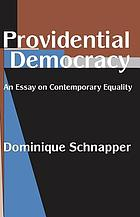 Providential democracy : an essay on contemporary equality