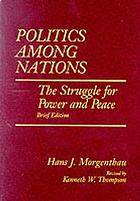 Politics among nations; the struggle for power and peace